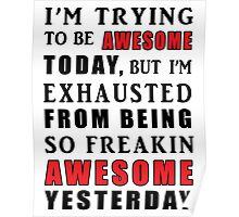 i'm trying to be awesome today Poster