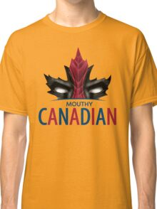 MOUTHY CANADIAN Classic T-Shirt