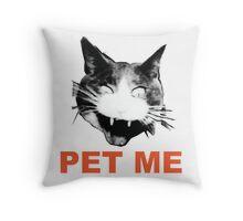 PET ME 2 / crazy cat Throw Pillow