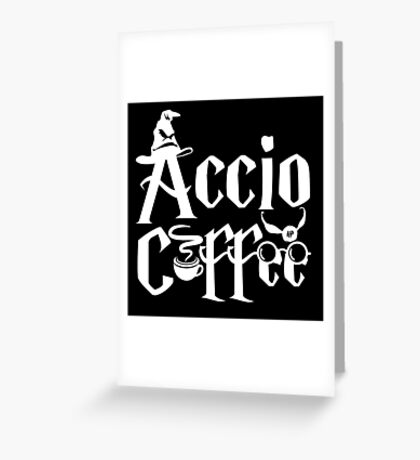 Accio Coffee Greeting Card