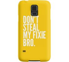 Don't Steal My Fixie Bro Samsung Galaxy Case/Skin