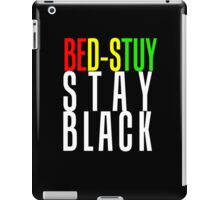 Stay Black - and always do the right thing iPad Case/Skin