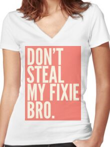 Don't Steal My Fixie Bro Women's Fitted V-Neck T-Shirt