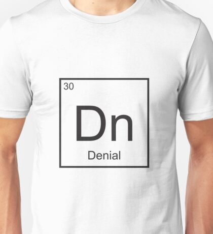 The Element of Denial Unisex T-Shirt