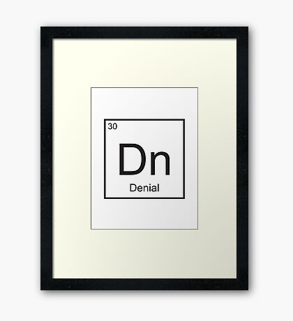The Element of Denial Framed Print
