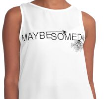 Maybe Someday Contrast Tank