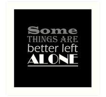 Left Alone lyric quote Art Print