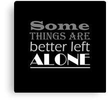 Left Alone lyric quote Canvas Print