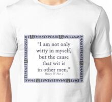 I Am Not Only Witty In Myself - Shakespeare Unisex T-Shirt