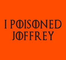 I Poisoned Joffrey by Ch1ckenMan