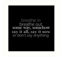 Don't Say Anything lyric quote Art Print