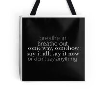 Don't Say Anything lyric quote Tote Bag
