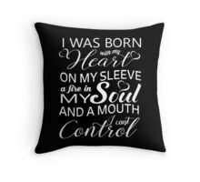 Aquarius - I Was Born With My Heart On My Sleeve A Fire In My Soul And A Mouth I Can't Control Throw Pillow
