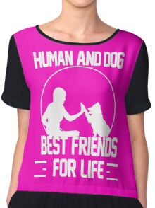 Human and dog - Best Friend For Life  Chiffon Top