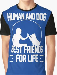 Human and dog - Best Friend For Life  Graphic T-Shirt