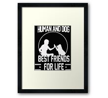 Human and dog - Best Friend For Life  Framed Print