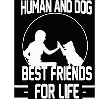 Human and dog - Best Friend For Life  Photographic Print