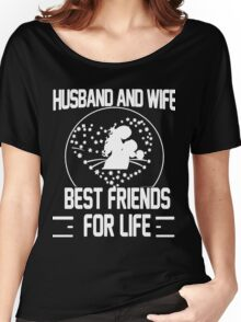 Husband and Wife - Best friends for Life Women's Relaxed Fit T-Shirt