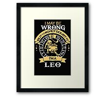 I maybe Wrong- but I high doubt it - I'm a LEO Framed Print