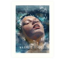 Blue is the Warmest Colour Art Print