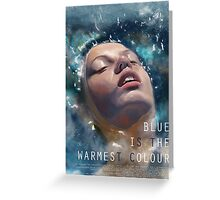 Blue is the Warmest Colour Greeting Card