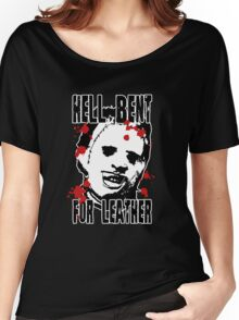 Hell Bent For Leatherface Women's Relaxed Fit T-Shirt