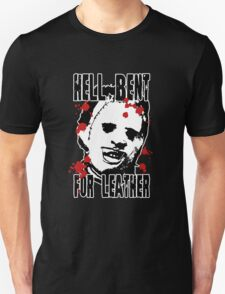 Hell Bent For Leatherface Unisex T-Shirt