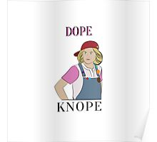 Dope Knope Poster