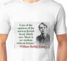 I Am Of The Opinion - Yeats Unisex T-Shirt
