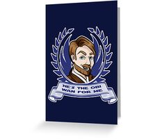 The Obi-Wan For Me Greeting Card