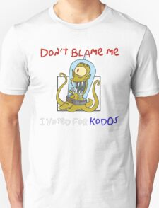 Don't Blame Me I Voted For Kodos - Simpsons Unisex T-Shirt