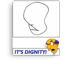 It's Dignity - Simpsons Canvas Print