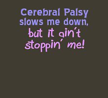 Cerebral Palsy Stoppin' Me Unisex T-Shirt