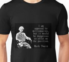 I Am Opposed To Millionaires - Twain Unisex T-Shirt