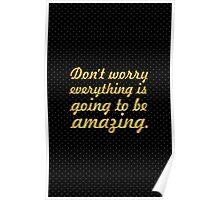 Don't worry everything is... Inspirational Quote Poster