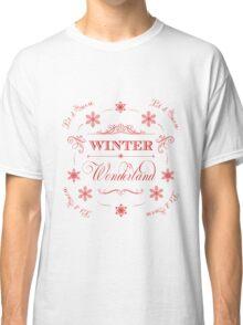 Winter Wonderland - Let it Snow! Classic T-Shirt