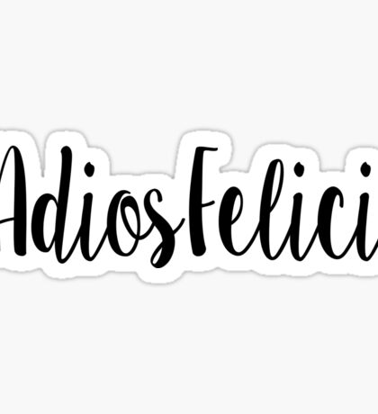 #AdiosFelicia Sticker