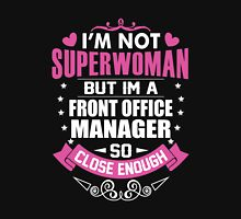 Office - I'm Not Superwoman But I'm A Front Office Manager Unisex T-Shirt
