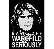 back off warchild Photographic Print