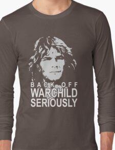 back off warchild Long Sleeve T-Shirt