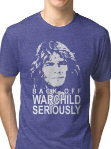 back off warchild Tri-blend T-Shirt