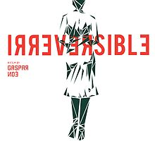 IRREVERSIBLE : A Movie Poster Redux by bombadda
