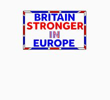 Britain Stronger In Europe. Classic T-Shirt