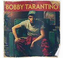 Bobby Tarantino Poster