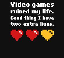 Video Games Ruined My Life Good Thing Two Extra Lives Unisex T-Shirt