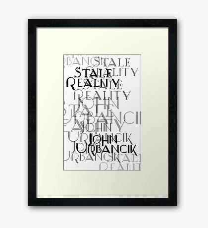 Stale Reality by John Urbancik Framed Print