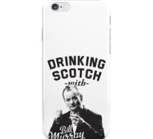 Drinking Scotch With Bill Murray iPhone Case/Skin