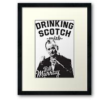 Drinking Scotch With Bill Murray Framed Print