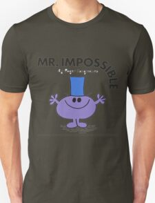 Mr. Impossible Unisex T-Shirt