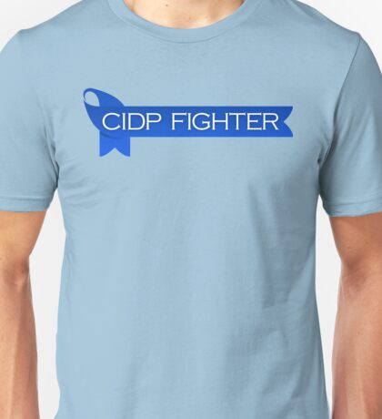 CIDP Fighter - Laid Up - CIDP Awareness Unisex T-Shirt
